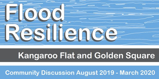 Kangaroo Flat and Golden Square Flood Resilience | Solutions and Options