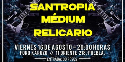Santropia, Relicario y Médium