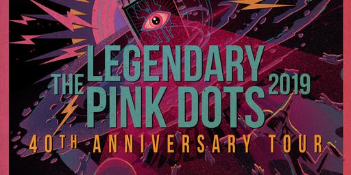 The Legendary Pink Dots at Polaris Hall