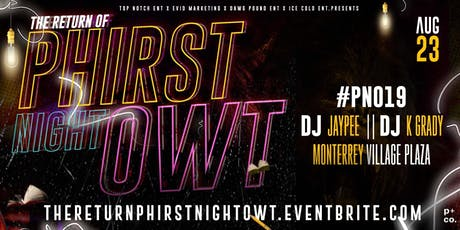 THE RETURN OF PHIRST NIGHT OWT tickets