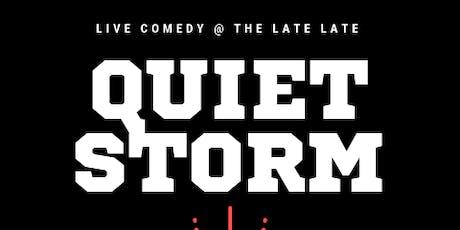 QUIET STORM Comedy Show tickets