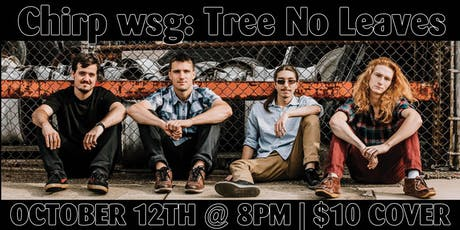 Chirp wsg: Tree No Leaves tickets