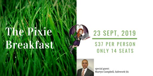 The Pixie Breakfast - with special guest Martyn Campbell (Safework SA)
