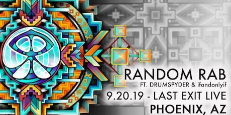 Random Rab & Drumspyder • Last Exit Live • Phoenix, AZ tickets