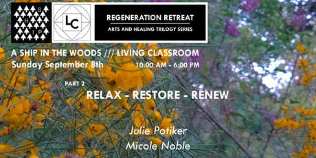 The Regeneration Retreat: RELAX - RESTORE – RENEW.  tickets