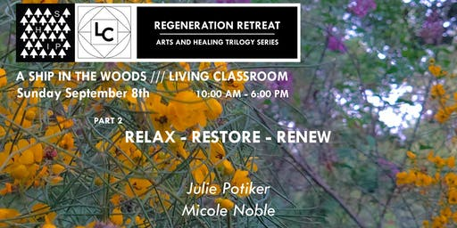 The Regeneration Retreat: RELAX - RESTORE – RENEW.
