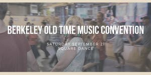 Berkeley Old Time Music Convention SQUARE DANCE
