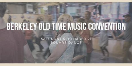Berkeley Old Time Music Convention SQUARE DANCE  tickets