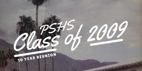PSHS Class of 2009 - 10 Year Reunion  tickets
