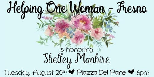 HOW Fresno is Honoring Shelley Manhire on Tuesday, August 20th @6PM