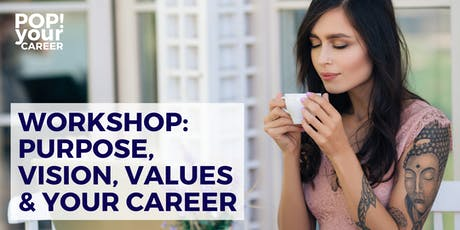 Purpose, Vision, Values & Your Career tickets