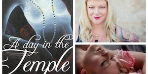 A day in the Temple - A Sacred day of Yoga, Dance,...
