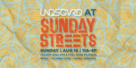 UNDISCOVERED SF at Sunday Streets - August 2019 tickets