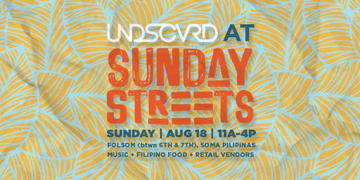 UNDISCOVERED SF at Sunday Streets - August 2019