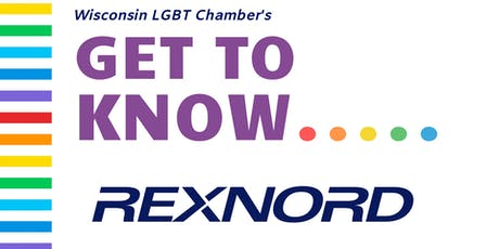 """Wisconsin LGBT Chamber's """"Get to Know Rexnord"""" tickets"""