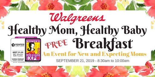 Walgreens Healthy Mom, Healthy Baby Breakfast at the Colorado Springs Women's Expo With A Cause