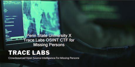 Penn State University X Trace Labs OSINT CTF  for Missing Persons tickets