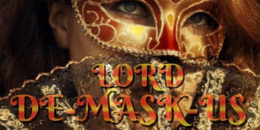"The Makeover- ""Lord De-Mask-Us"""