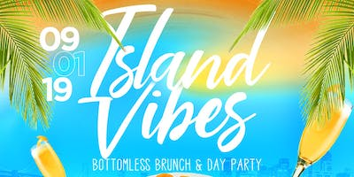 Island Vibes Bottomless Brunch & Day Party