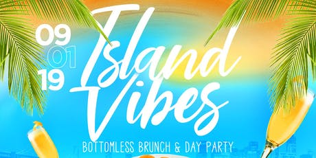 Island Vibes Bottomless Brunch & Day Party  tickets