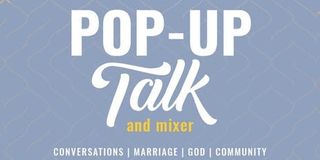 MARRIAGE POP-UP TALK AND MIXER tickets