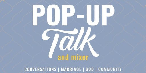 MARRIAGE POP-UP TALK AND MIXER
