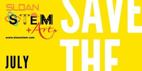Reserve Spot for SLOAN STEM+Arts 2020 Summer Camp tickets