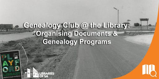 Genealogy Club @ the Library: Organising Documents and Genealogy Programs