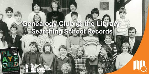 Genealogy Club @ the Library: Searching School Records