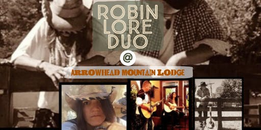 Robin Lore Duo| Live Music| Arrowhead Mountain Lodge| Saturday August 17