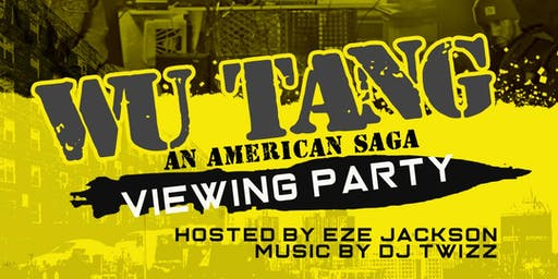 WU-TANG AMERICAN SAGA VIEWING PARTY