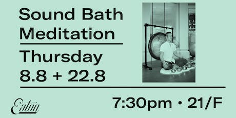 Sound Bath Meditation at Eaton HK tickets