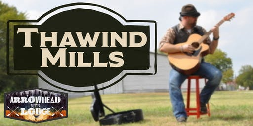 Thawind Mills | Live Music | Arrowhead Mountain Lodge| Friday, Aug 30th