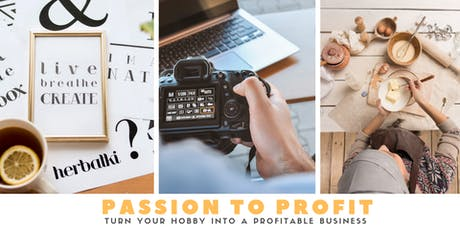 Passion To Profit : From Hobby To Business tickets