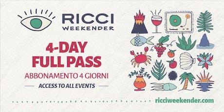 RICCI WEEKENDER /// 4 DAYS FULL PASS / ABBONAMENTO 4 GIORNI   biglietti