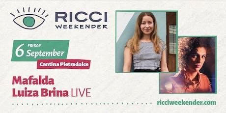RICCI WEEKENDER /// Mafalda / Luiza Brina LIVE biglietti