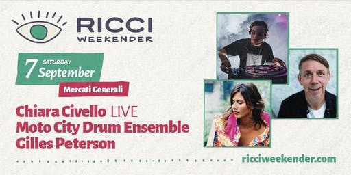 RICCI WEEKENDER /// MOTOR CITY DRUM ENSEMBLE // GILLES PETERSON // CHIARA CIVELLO live