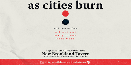 As Cities Burn, All  Get Out, Many Rooms, and Real Work tickets