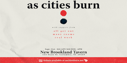 As Cities Burn, All  Get Out, Many Rooms, and Real Work