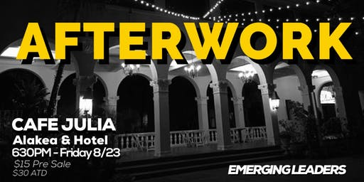 Emerging Leaders of Hawaii Presents: AfterWork (Networking Mixer, OPEN BAR)