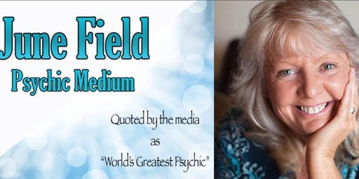 """Up Close & Personal""  with June Field ""Worlds Greatest Psychic""- FORFAR"