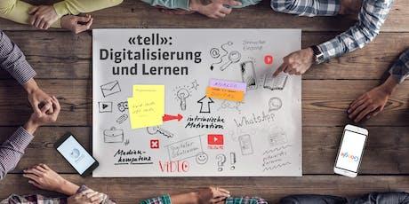 «tell»: Digitalisierung und Lernen Tickets