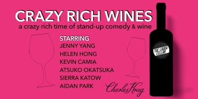 Crazy Rich Wines - A Crazy Rich Time of Stand-Up Comedy and Wine!