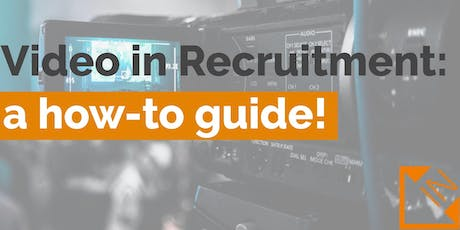 Video in Recruitment: A DIY 'How-To' Guide! tickets