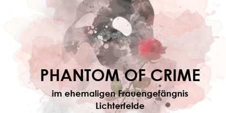 PHANTOM OF CRIME von Burlone dell` Opera tickets