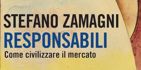 Responsabili. Come civilizzare il mercato - Incontro con Stefano Zamagni biglietti
