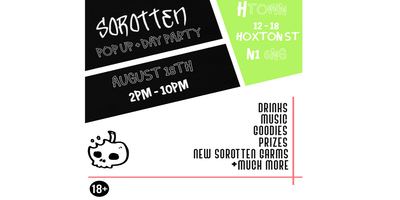 SOROTTEN POP UP + DAY PARTY