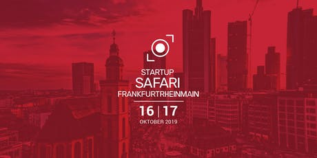 Startup SAFARI FrankfurtRheinMain 2019 Tickets