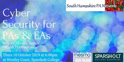South Hampshire PA Network: Cyber Security for PAs & EAs with Monica Seeley