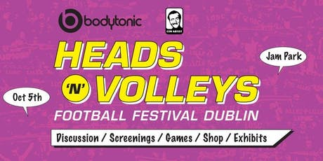 Heads 'n' Volleys - Football Festival Dublin tickets